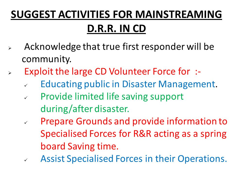 SUGGEST ACTIVITIES FOR MAINSTREAMING D.R.R.