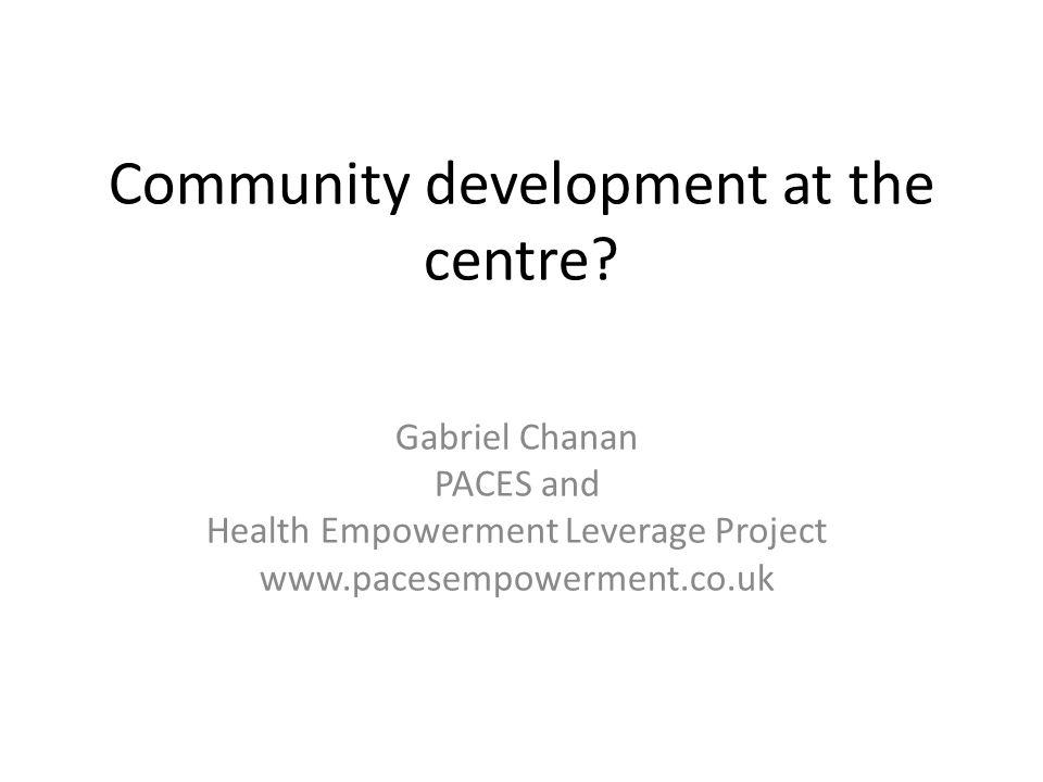 Community development at the centre.