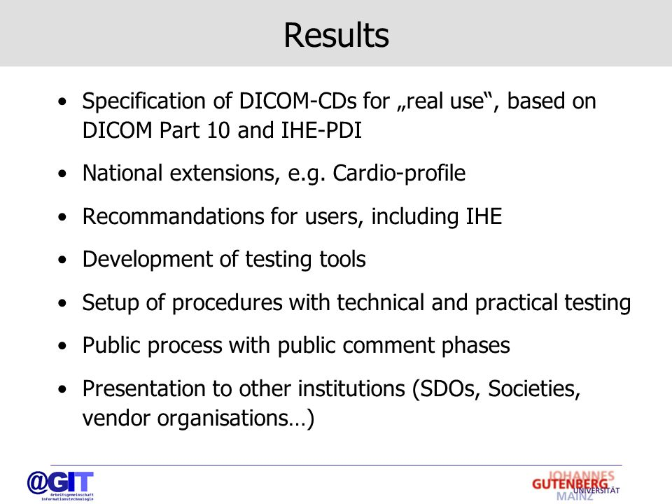 "Results Specification of DICOM-CDs for ""real use , based on DICOM Part 10 and IHE-PDI National extensions, e.g."