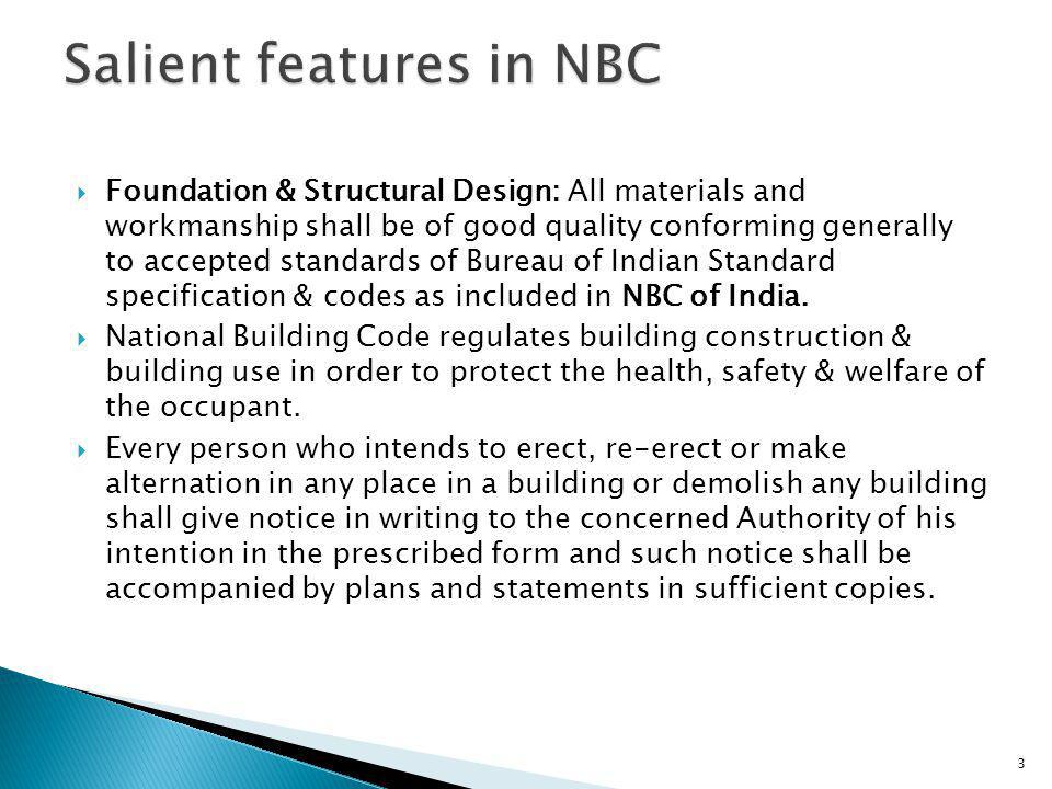  Foundation & Structural Design: All materials and workmanship shall be of good quality conforming generally to accepted standards of Bureau of Indian Standard specification & codes as included in NBC of India.