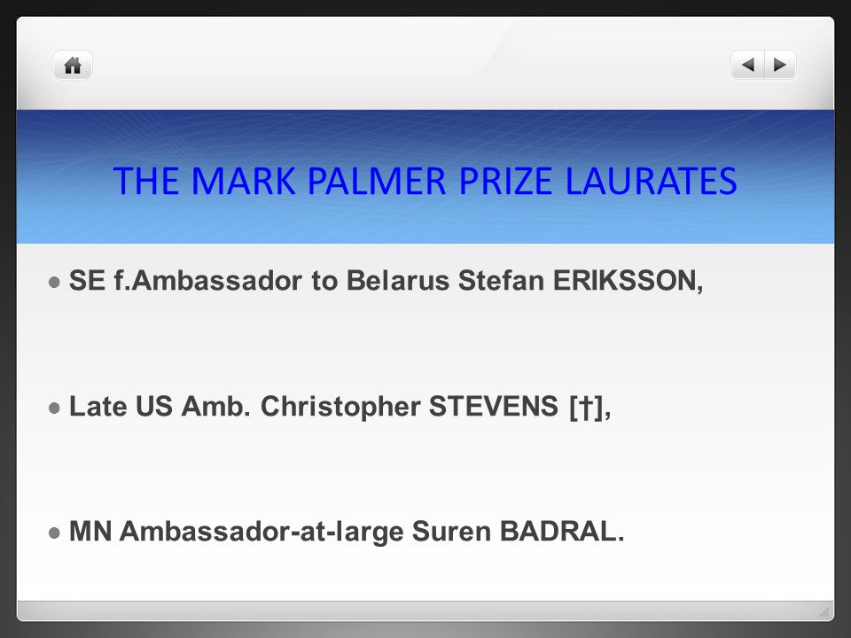 THE MARK PALMER PRIZE LAURATES SE f.Ambassador to Belarus Stefan ERIKSSON, Late US Amb.