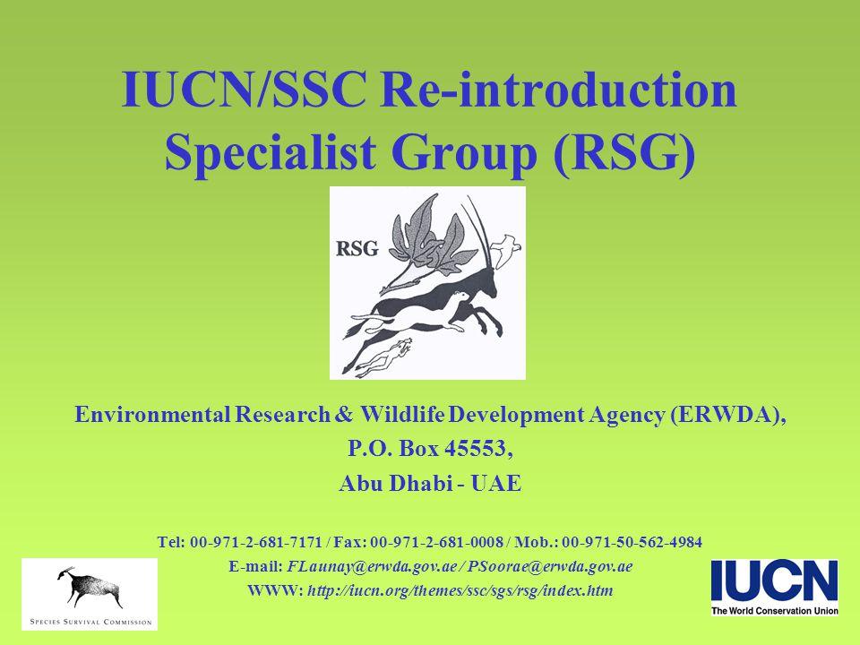 IUCN/SSC Re-introduction Specialist Group (RSG) Environmental Research & Wildlife Development Agency (ERWDA), P.O. Box 45553, Abu Dhabi - UAE Tel: 00-