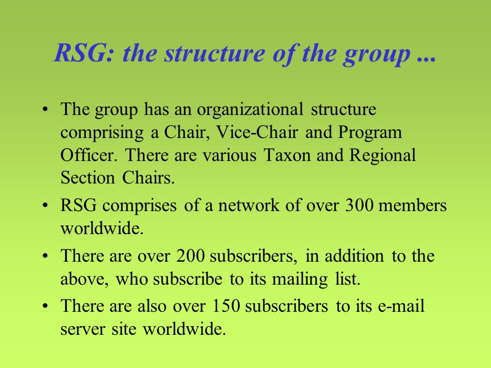 RSG: the structure of the group... The group has an organizational structure comprising a Chair, Vice-Chair and Program Officer. There are various Tax