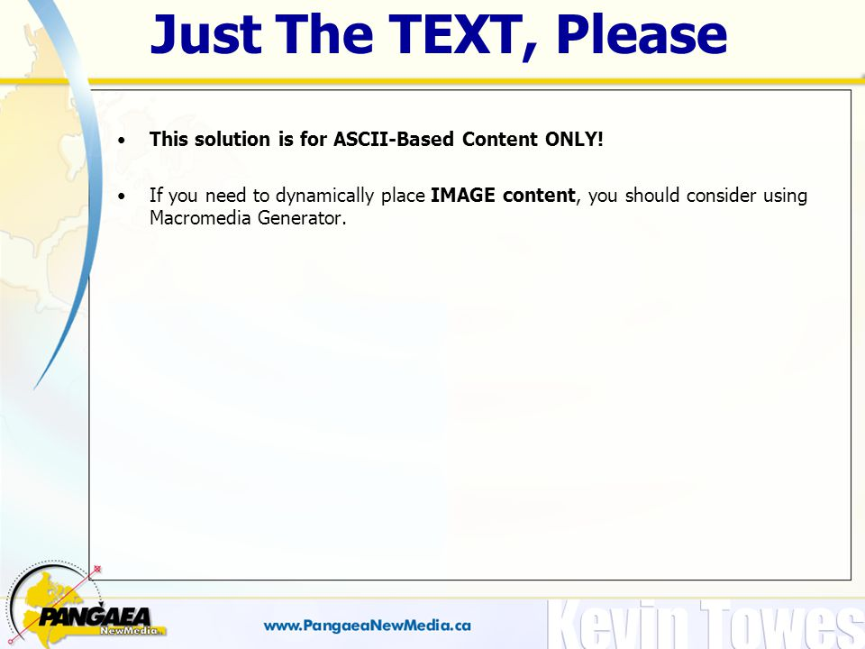 Just The TEXT, Please This solution is for ASCII-Based Content ONLY.