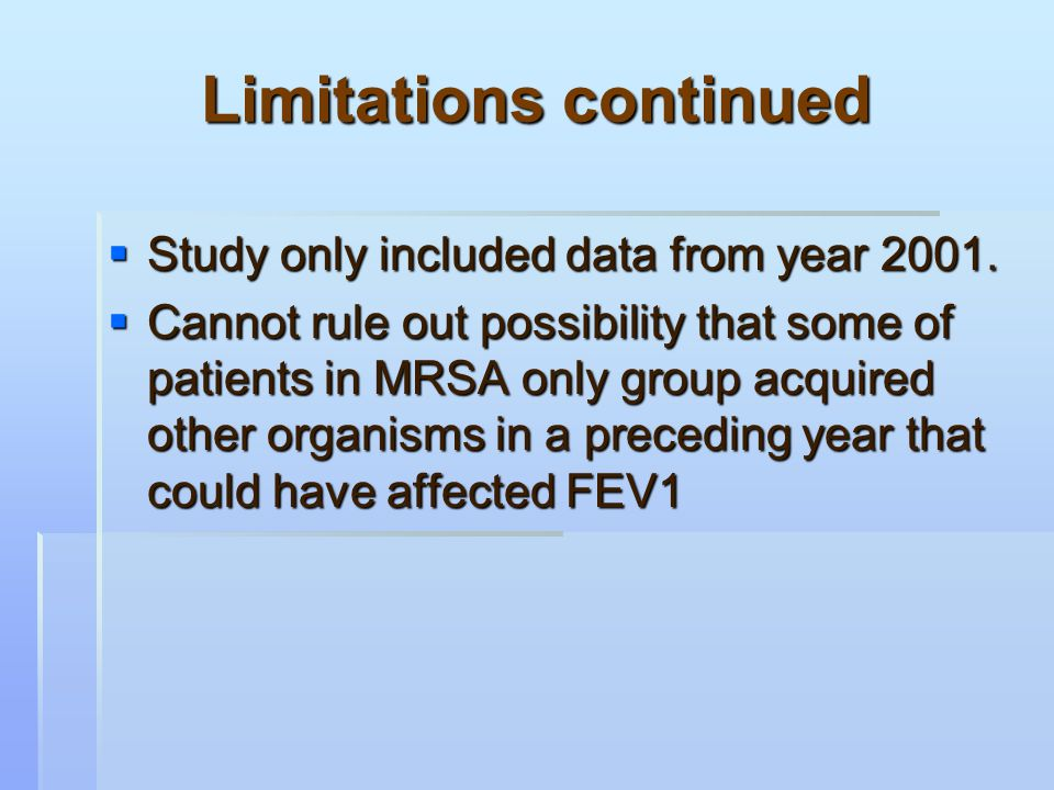Limitations continued  Study only included data from year 2001.