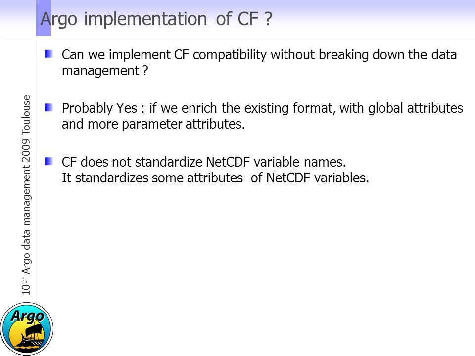 10 th Argo data management 2009 Toulouse Argo implementation of CF .