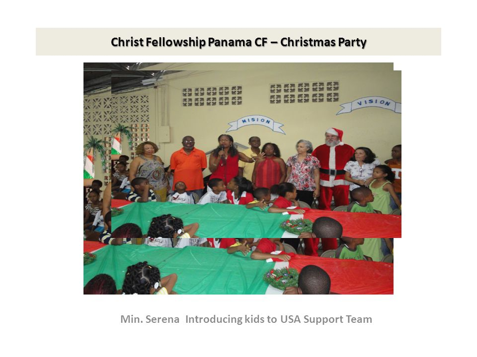 Christ Fellowship Panama CF – Christmas Party Min. Serena Introducing kids to USA Support Team