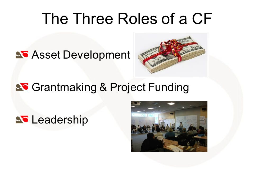 The Three Roles of a CF Asset Development Grantmaking & Project Funding Leadership