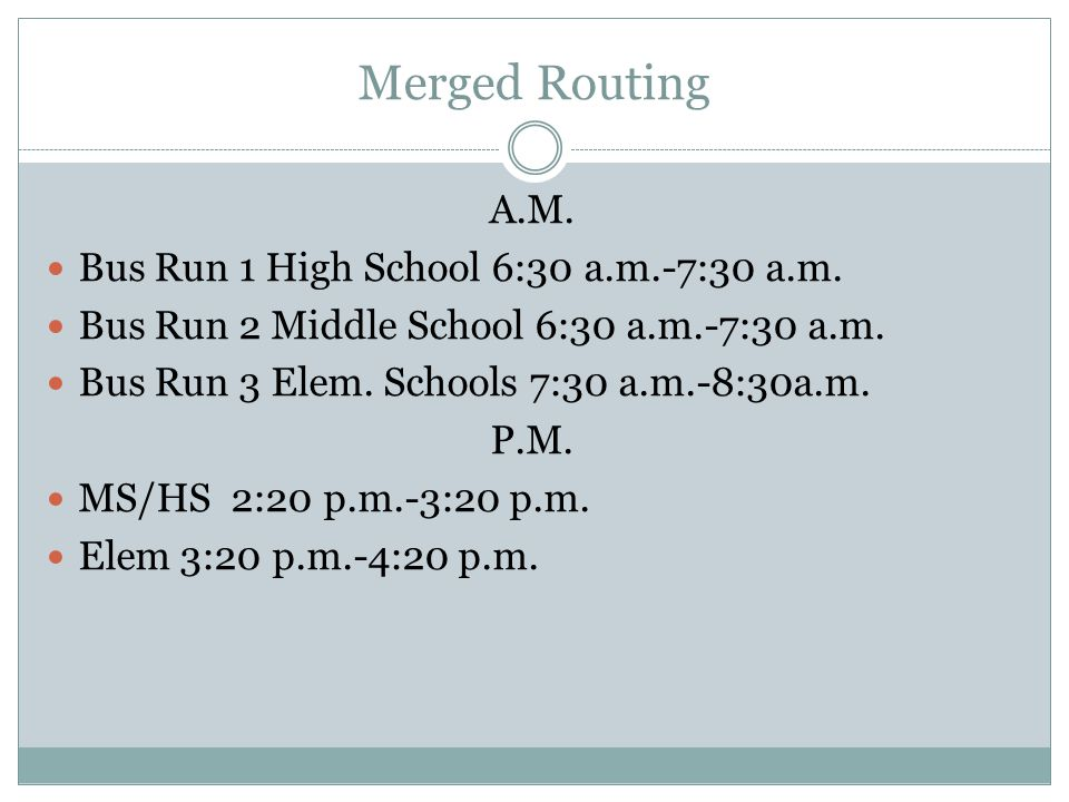 Merged Routing A.M. Bus Run 1 High School 6:30 a.m.-7:30 a.m.