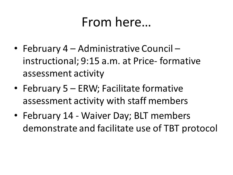 From here… February 4 – Administrative Council – instructional; 9:15 a.m.