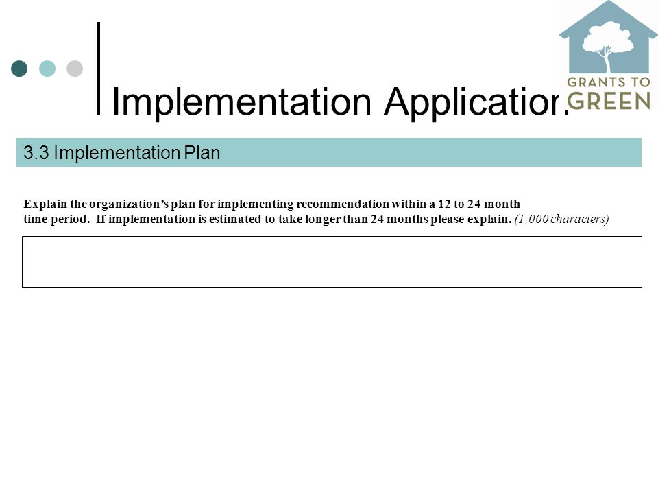 Implementation Application 3.3 Implementation Plan Explain the organization's plan for implementing recommendation within a 12 to 24 month time period.