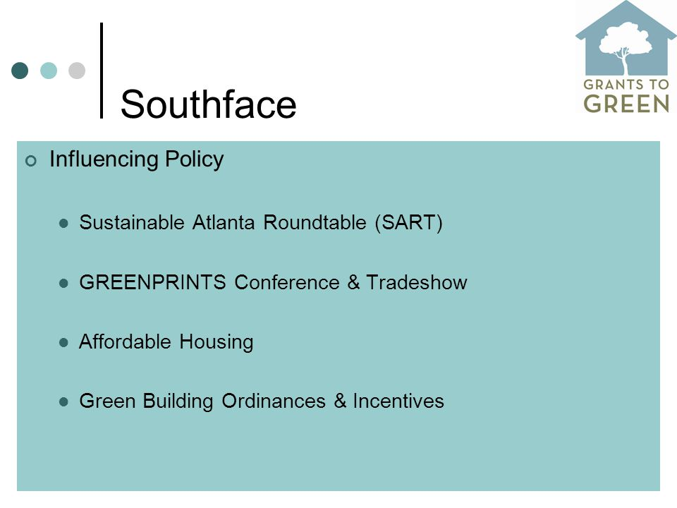Southface Influencing Policy Sustainable Atlanta Roundtable (SART) GREENPRINTS Conference & Tradeshow Affordable Housing Green Building Ordinances & Incentives