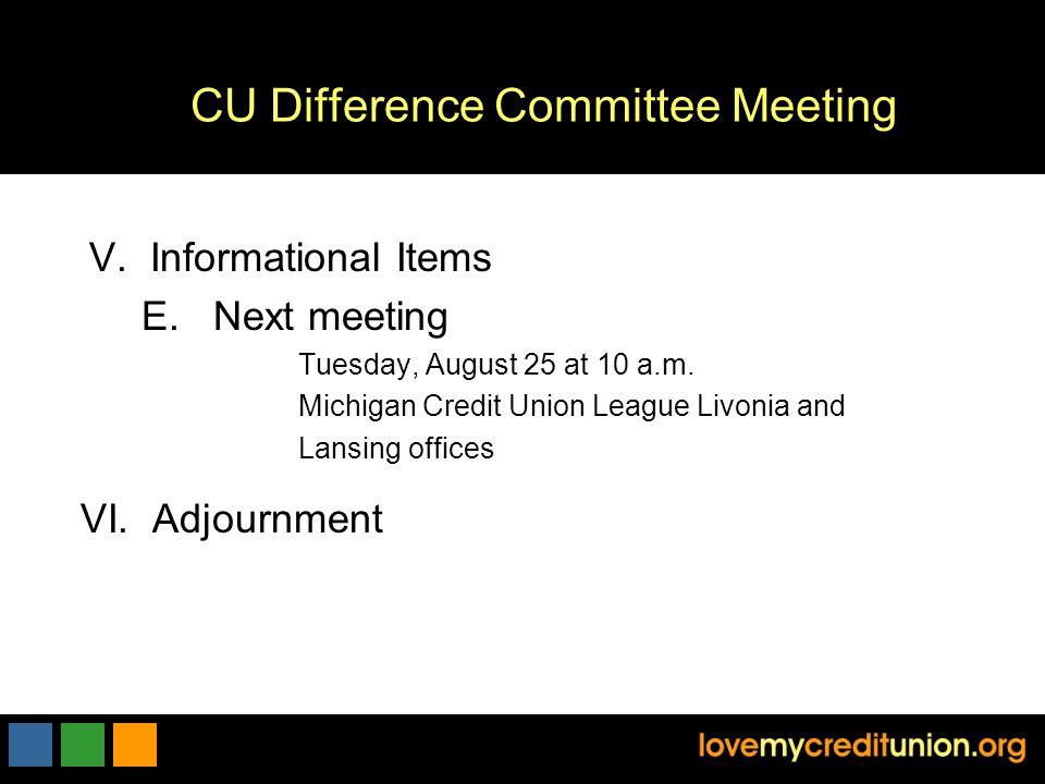 V.Informational Items E. Next meeting Tuesday, August 25 at 10 a.m.