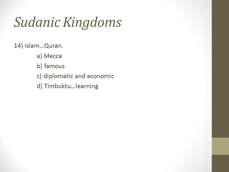 Sudanic Kingdoms 14) Islam…Quran.