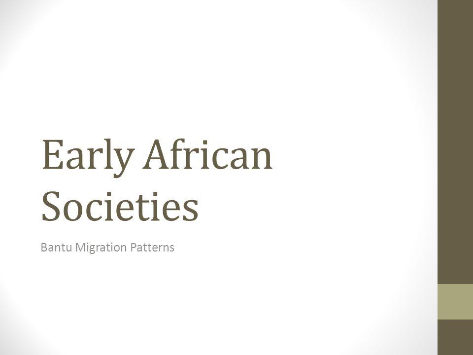 Early African Societies Bantu Migration Patterns