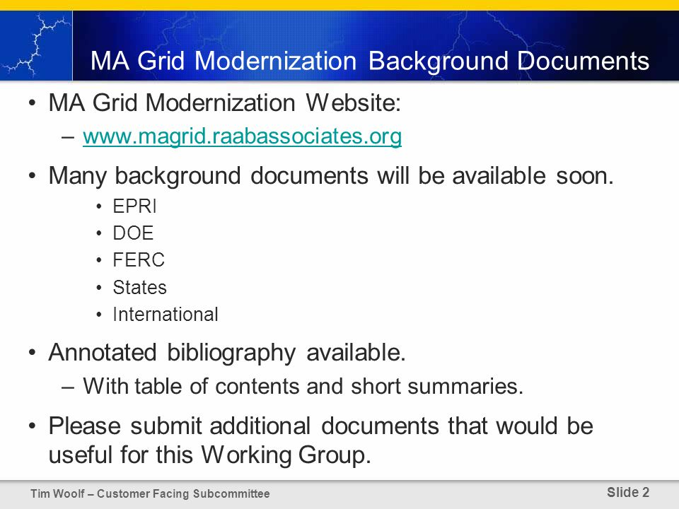 MA Grid Modernization Background Documents MA Grid Modernization Website: –www.magrid.raabassociates.orgwww.magrid.raabassociates.org Many background documents will be available soon.