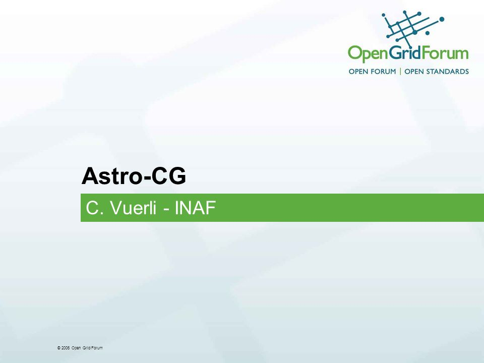 © 2006 Open Grid Forum Astro-CG C. Vuerli - INAF
