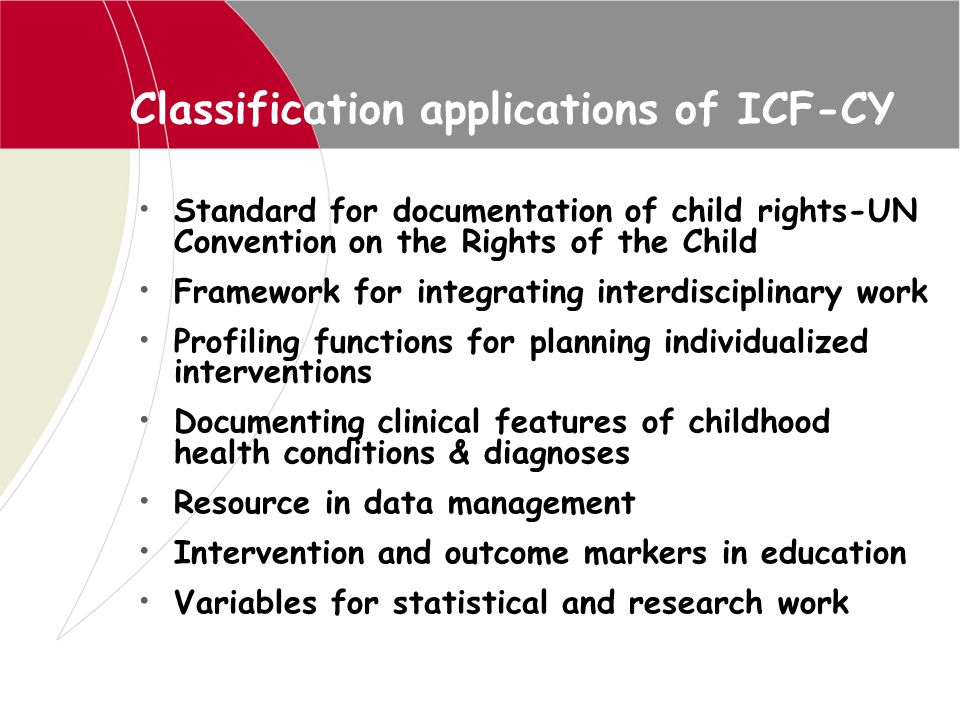 Classification applications of ICF-CY Standard for documentation of child rights-UN Convention on the Rights of the Child Framework for integrating in