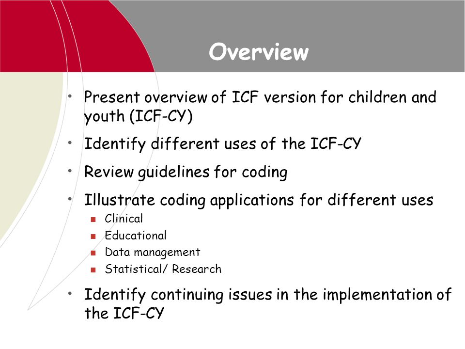 ICF: Framework for NEILS coding system CATEGORY III: Health Condition (disorder/disease- ICD dx) CATEGORY I: Body Structures & Functions CATEGORY II: Activities (activity limitation) CATEGORY II: Participation (participation restriction) CATEGORY IV: Environmental PersonalFactors
