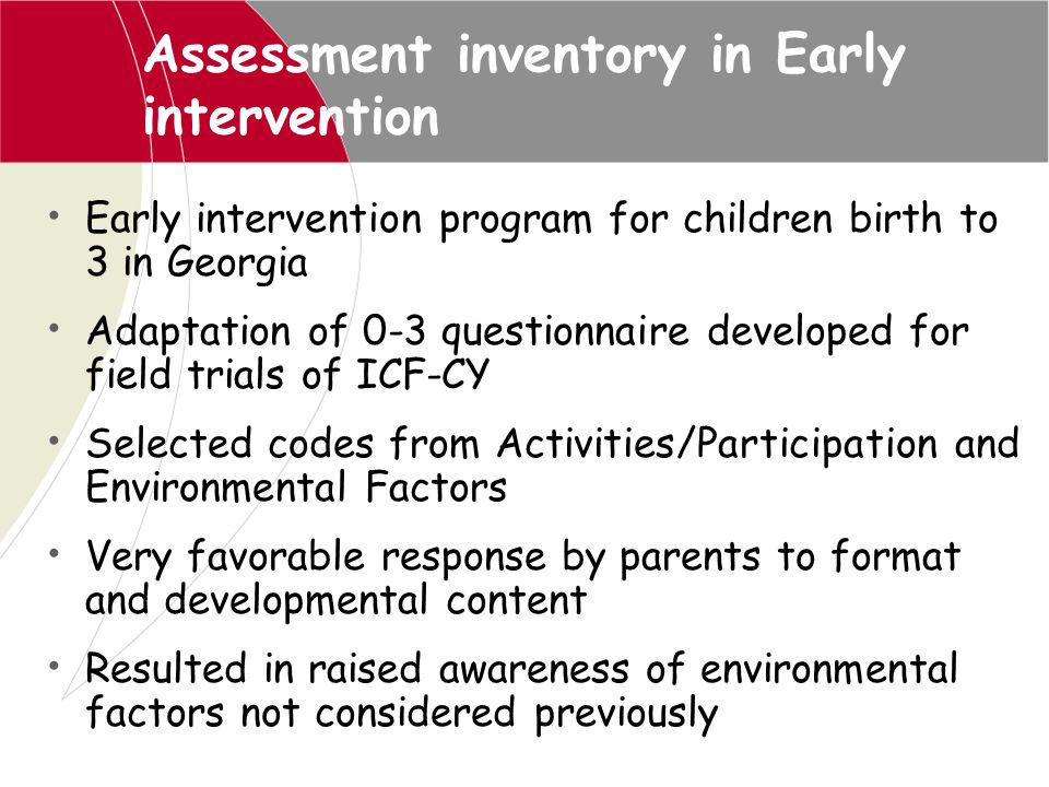 Assessment inventory in Early intervention Early intervention program for children birth to 3 in Georgia Adaptation of 0-3 questionnaire developed for