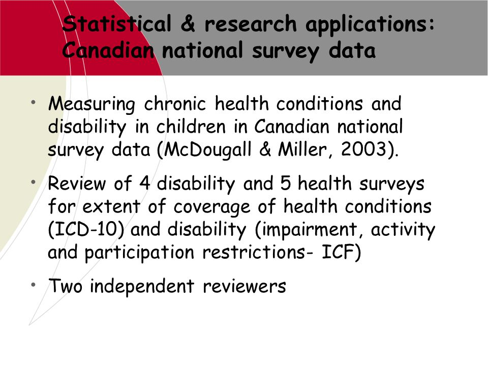 Statistical & research applications: Canadian national survey data Measuring chronic health conditions and disability in children in Canadian national