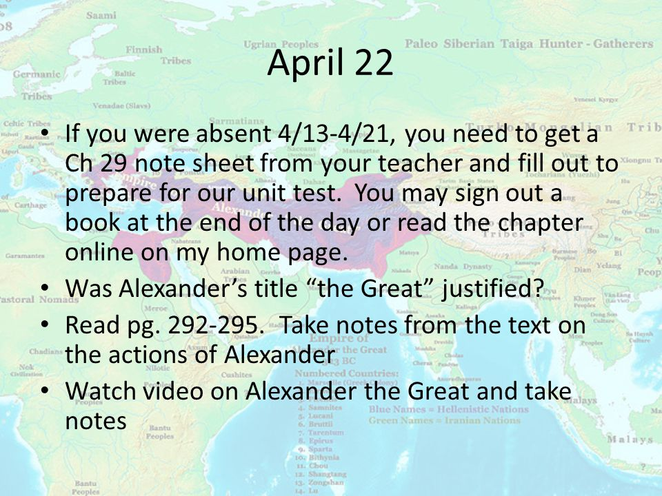 April 22 If you were absent 4/13-4/21, you need to get a Ch 29 note sheet from your teacher and fill out to prepare for our unit test.