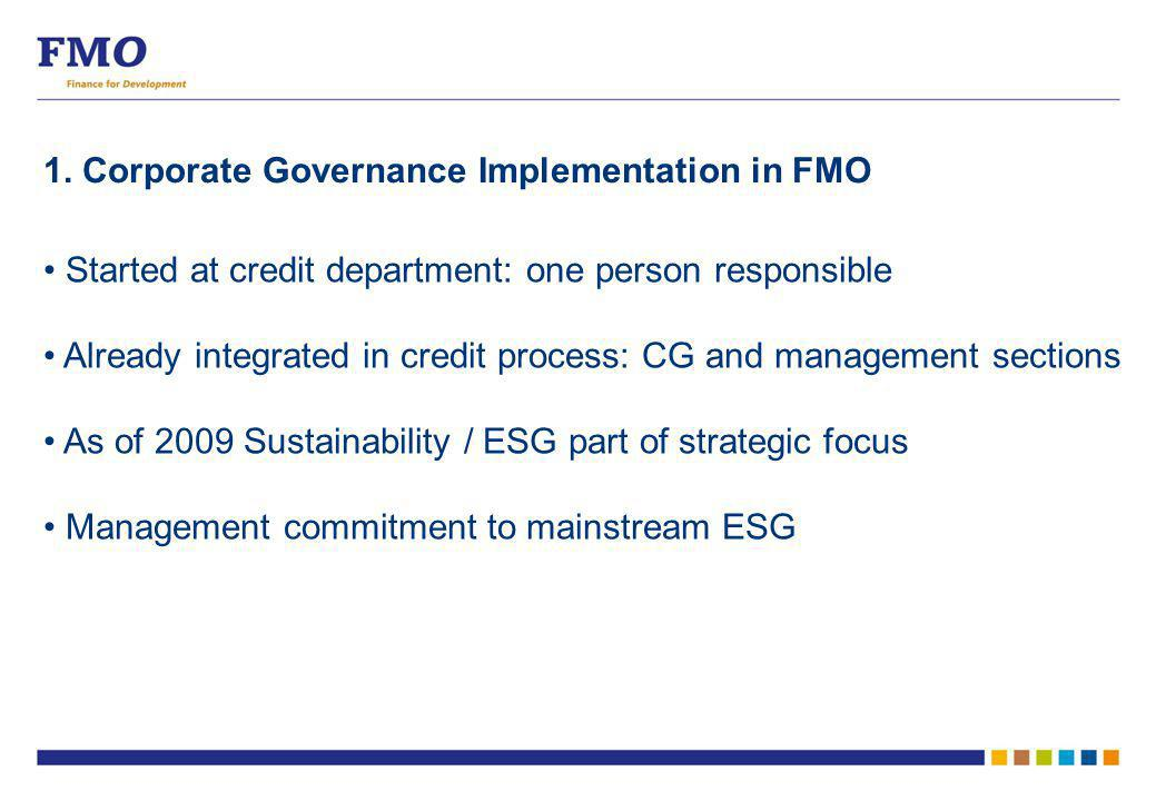 Started at credit department: one person responsible Already integrated in credit process: CG and management sections As of 2009 Sustainability / ESG