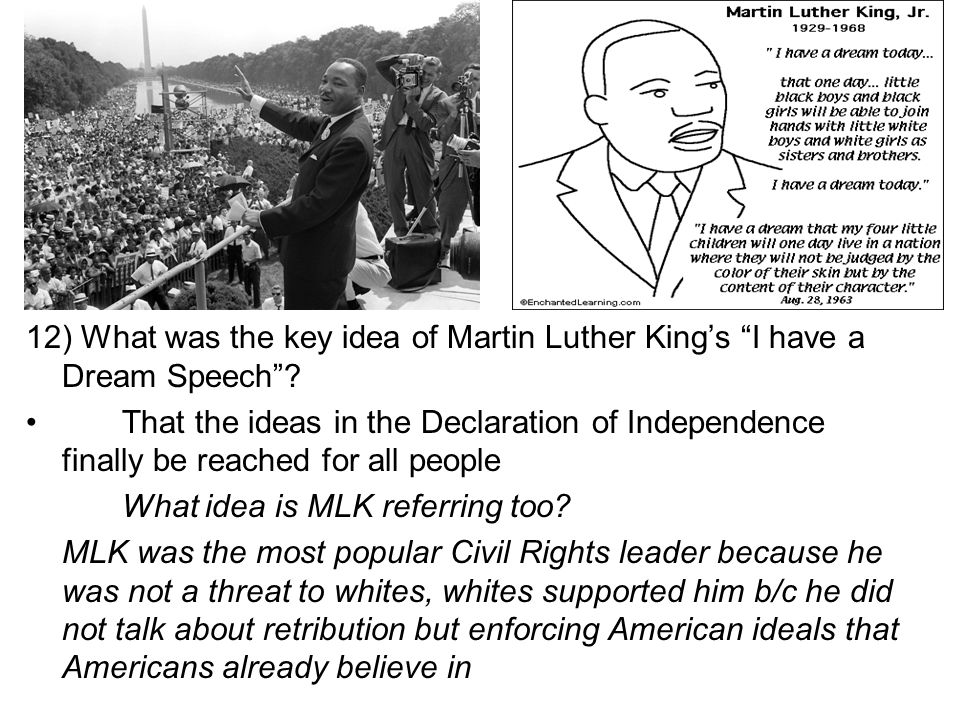 12) What was the key idea of Martin Luther King's I have a Dream Speech .