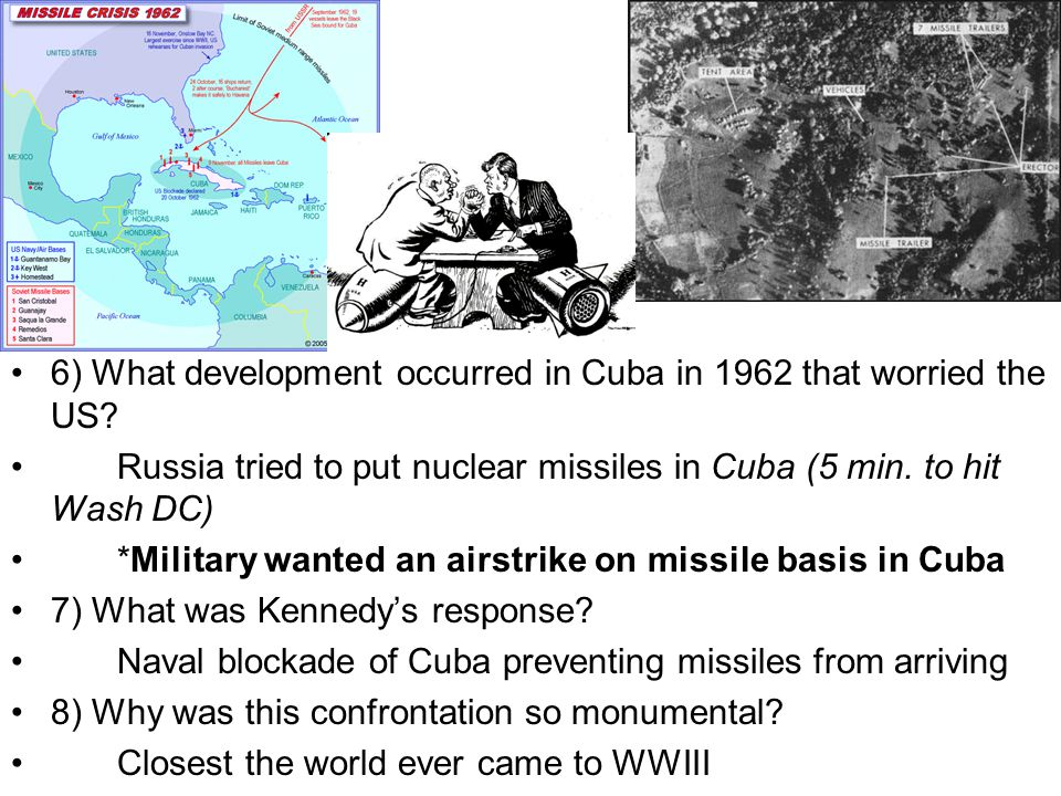 6) What development occurred in Cuba in 1962 that worried the US.