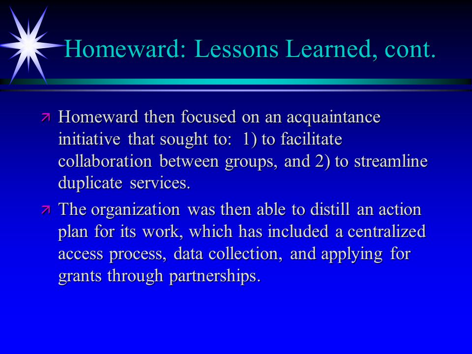 Homeward: Lessons Learned, cont.