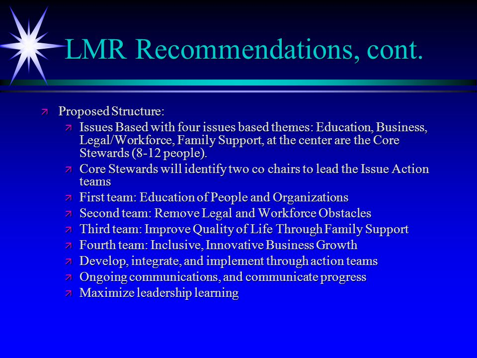 Steps after LMR Recommendations ä Organizational Development Subcommittee was formed.