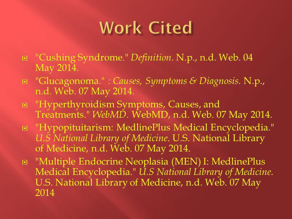  Cushing Syndrome. Definition. N.p., n.d. Web.