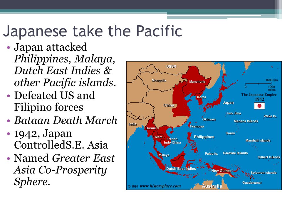 Japanese take the Pacific Japan attacked Philippines, Malaya, Dutch East Indies & other Pacific islands.