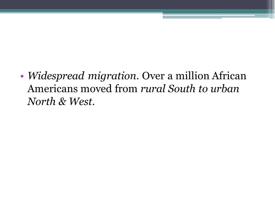 Widespread migration.