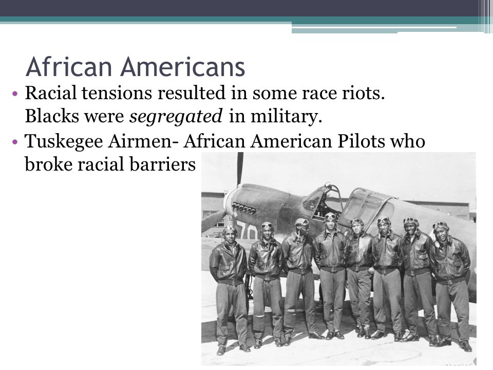 African Americans Racial tensions resulted in some race riots.