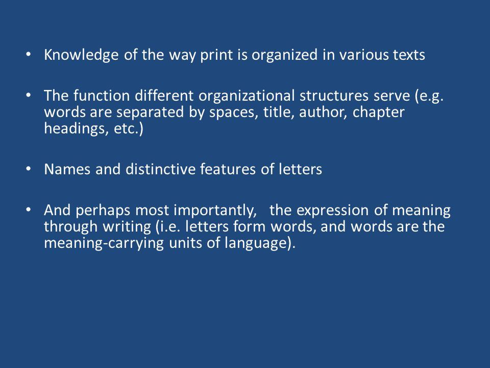 Knowledge of the way print is organized in various texts The function different organizational structures serve (e.g.