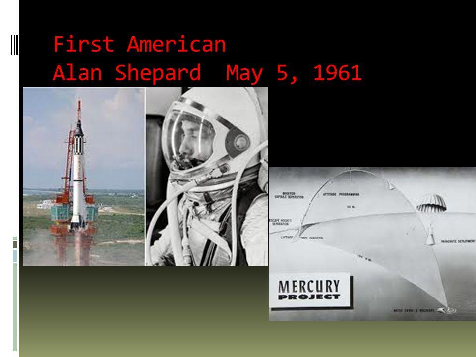 First American Alan Shepard May 5, 1961