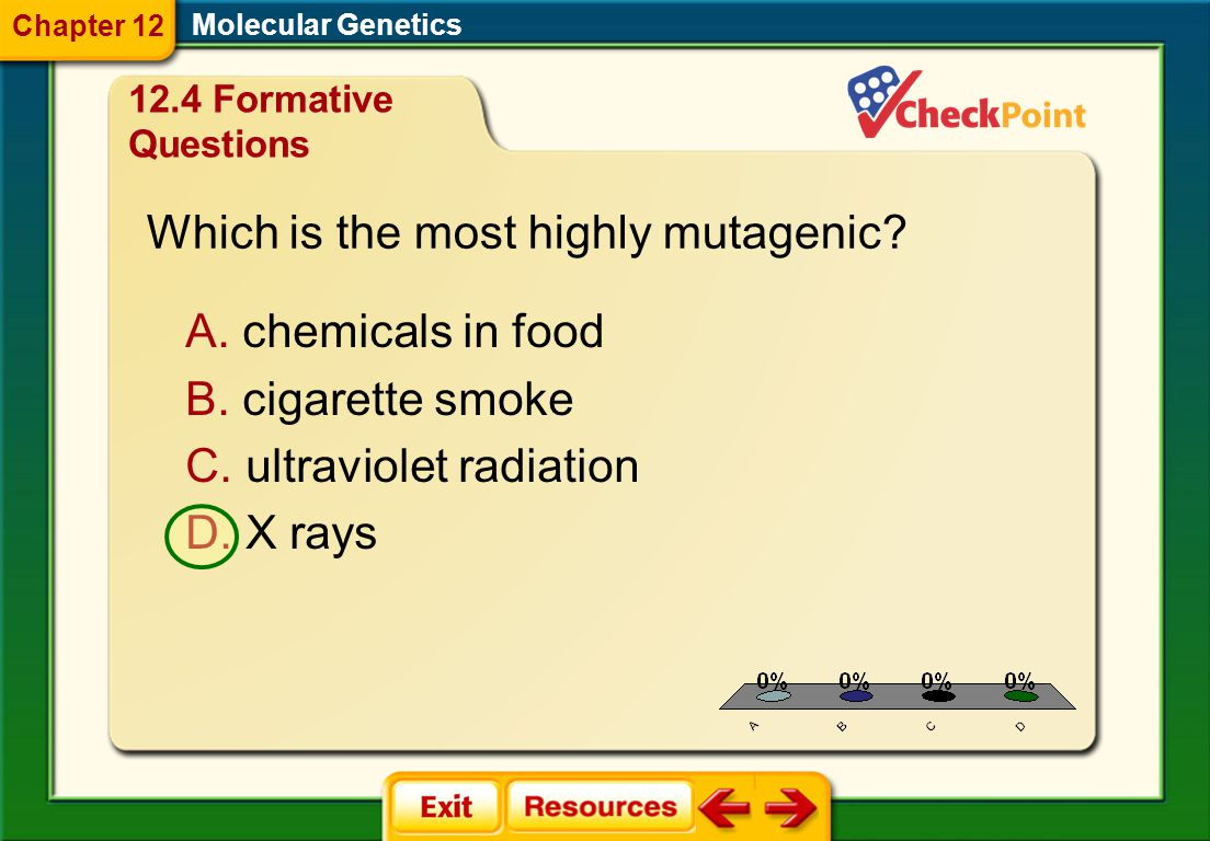1.A 2.B 3.C 4.D FQ 12 Molecular Genetics Chapter 12 12.4 Formative Questions What is an immediate result of a mutation in a gene? A. cancer B. genetic