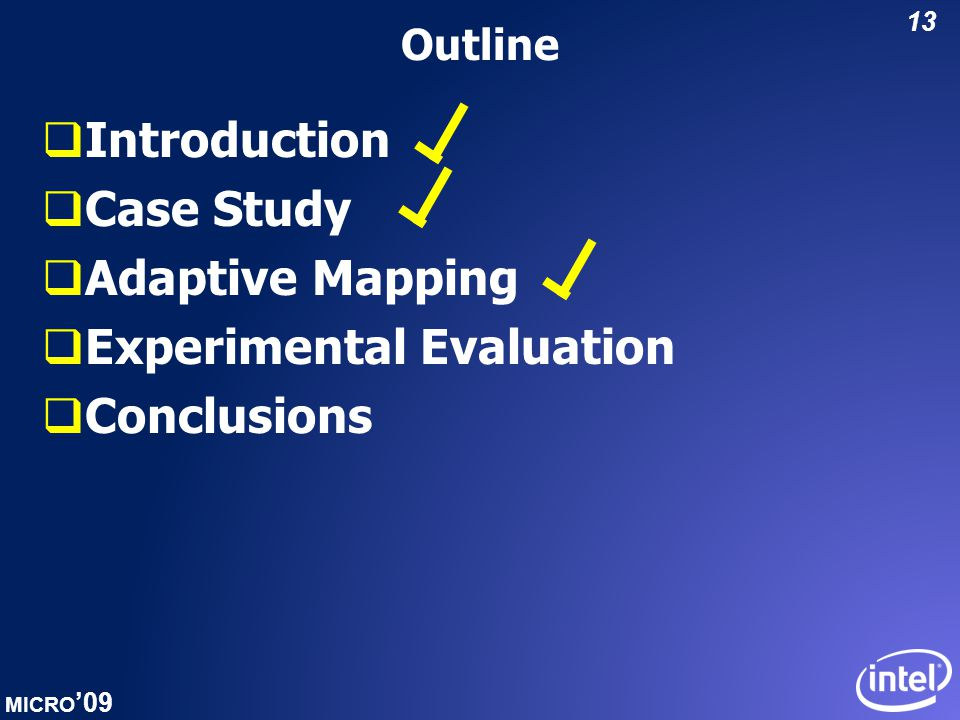 MICRO '09 13 Outline  Introduction  Case Study  Adaptive Mapping  Experimental Evaluation  Conclusions