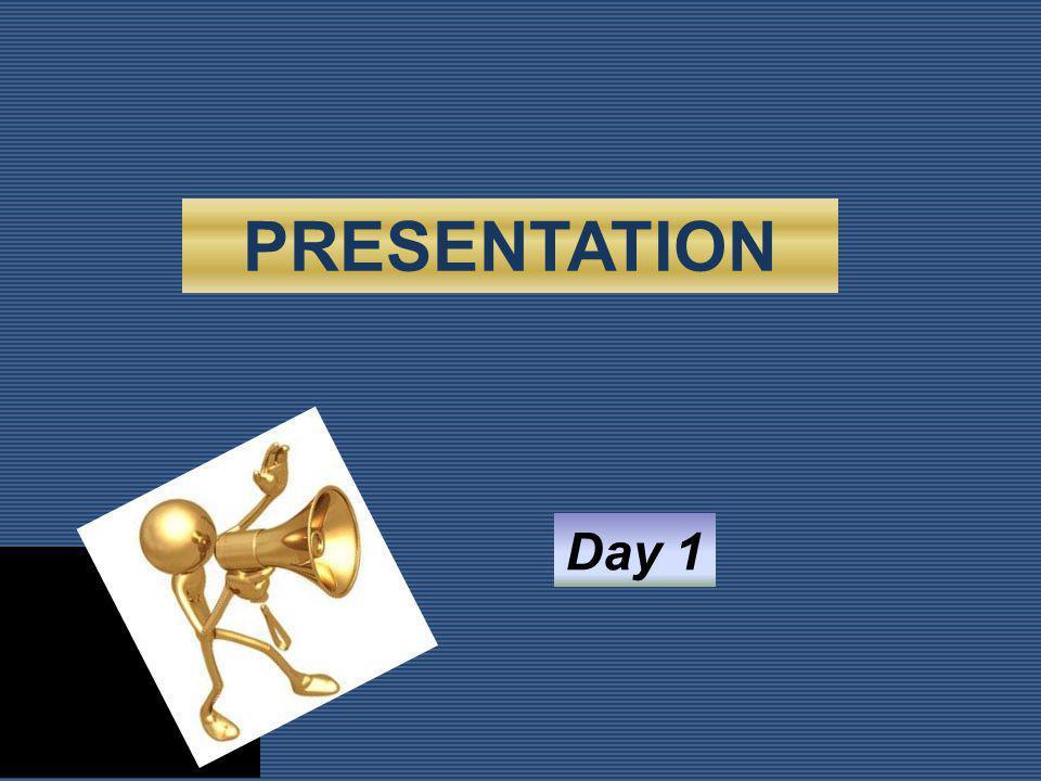 PRESENTATION Day 1