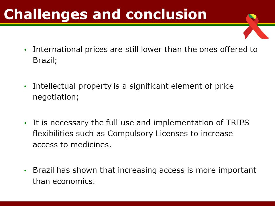 International prices are still lower than the ones offered to Brazil; Intellectual property is a significant element of price negotiation; It is neces