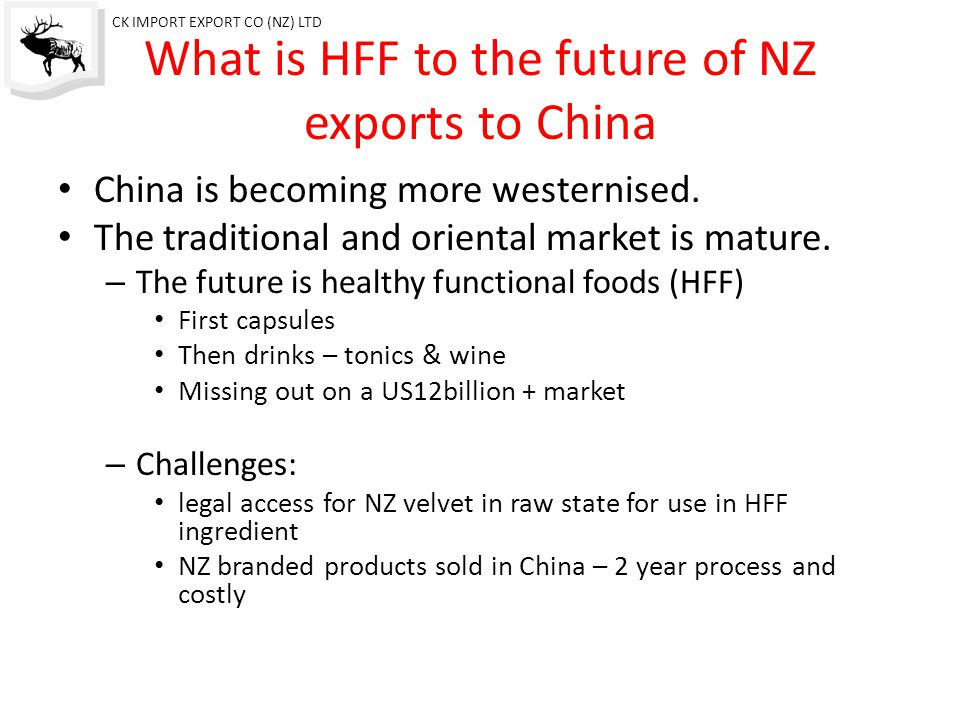 What is HFF to the future of NZ exports to China China is becoming more westernised.