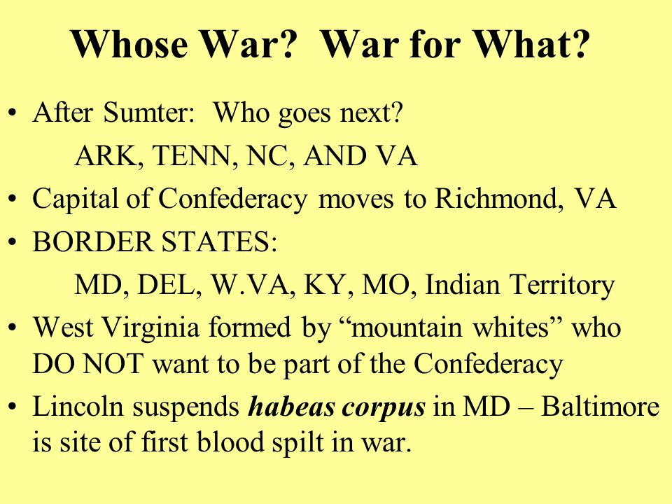 Whose War. War for What. After Sumter: Who goes next.