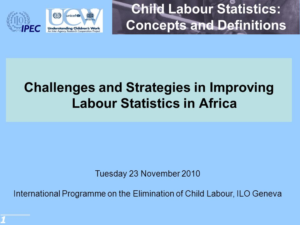 12 Statistical measurement of CL Statistical measurement of CL …… 3 ■Children in other productive activities: Children in other productive activities includes children who perform unpaid household services, that is, the production of domestic and personal services by a household member for consumption within their own household, commonly called household chores .