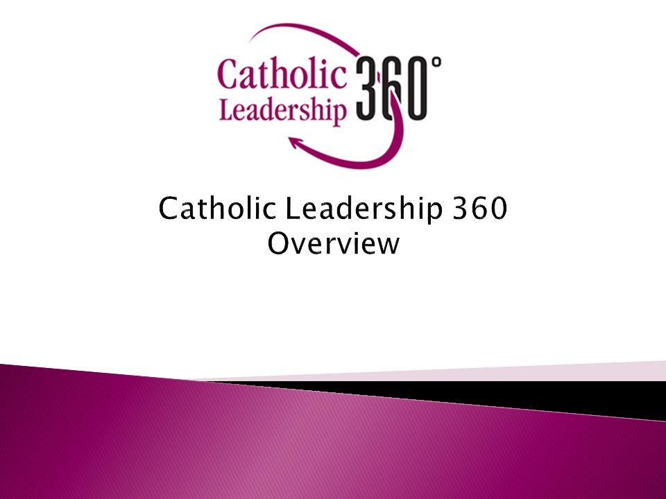 Catholic Leadership 360 Overview