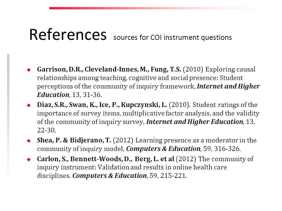 References sources for COI instrument questions u Garrison, D.R., Cleveland-Innes, M., Fung, T.S.