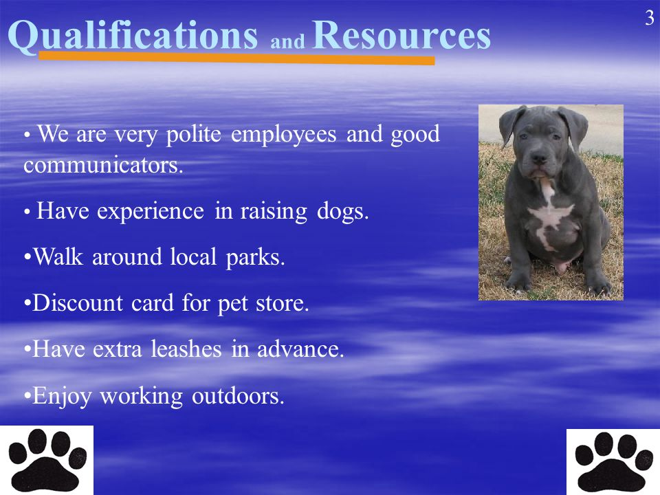 Qualifications and Resources We are very polite employees and good communicators.