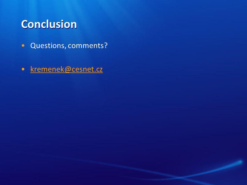 Conclusion Questions, comments? kremenek@cesnet.cz