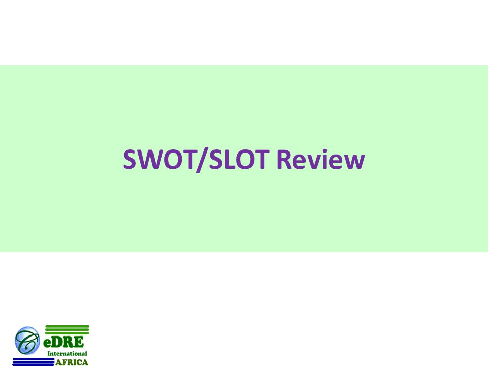 SWOT/SLOT Review