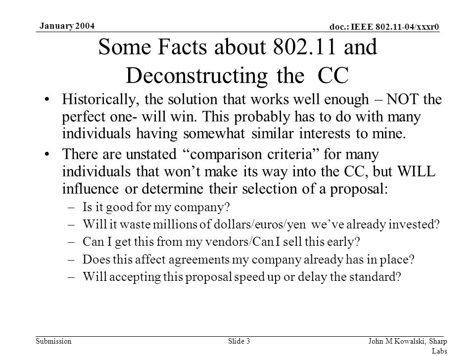doc.: IEEE 802.11-04/xxxr0 Submission January 2004 John M Kowalski, Sharp Labs Slide 3 Some Facts about 802.11 and Deconstructing the CC Historically,